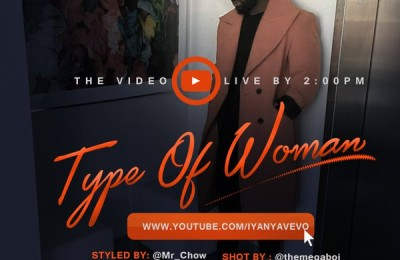Lyrics : Iyanya – Type Of Woman Lyrics