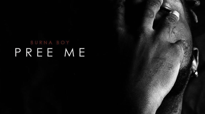 Lyrics: Pree Me Lyrics by Burna Boy